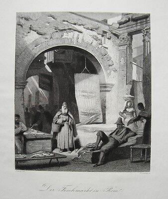 Fischmarkt in Rom Roma Italien Italia Fisch Fischer  alter  Stahlstich 1850