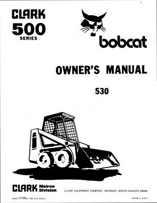 Clark Bobcat 530 Loader Operation Maintenance Manual Repro 1980 6556175