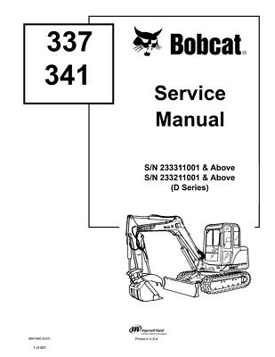 Bobcat 337 341 Excavator New 2007 Edition D-series Service Repair Manual 6901080