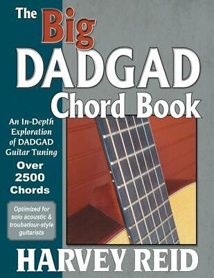 The Big Dadgad Chord Book: An In-Depth Exploration of Dadgad Guitar Tuning by (Chord Guitar Big Book)