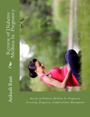 Review Of Diabetes Mellitus In Pregnancy  Screening  Diagnosis  Complications  M