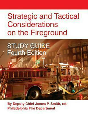 Strategic and Tactical Considerations on the Fireground Study Guide - Fourth (Strategic And Tactical Considerations On The Fireground)