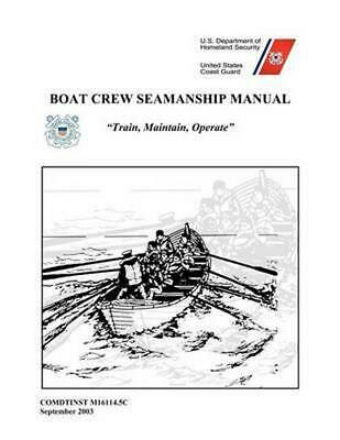Boat Crew Seamanship Manual by U.S. Coast Guard (English) Paperback Book Free Sh