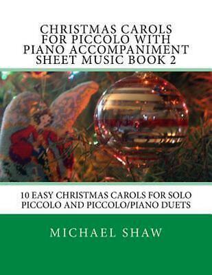 Christmas Carols for Piccolo with Piano Accompaniment Sheet Music Book 2: 10 Eas ()