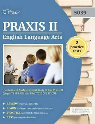 Praxis II English Language Arts: Content and Analysis (5039) Study Guide: (Praxis English Language Arts Content And Analysis)