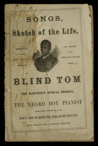 "c1870 ""Songs, Sketch of the Life, of BLIND TOM"" the NEGRO BOY PIANIST pamphlet"