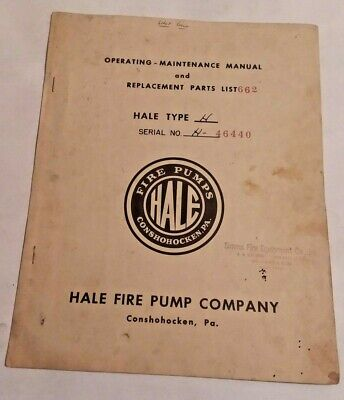 Hale Fire Pump Type H Operating - Maintenance Manuel And Replacement Parts List