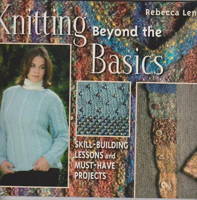 - Knitting Beyond the Basics : Skill-Building Lessons and Must-Have Projects by...