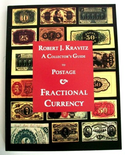 A Collector's Guide to Postage & Fractional Currency: Robert L. Kravitz:
