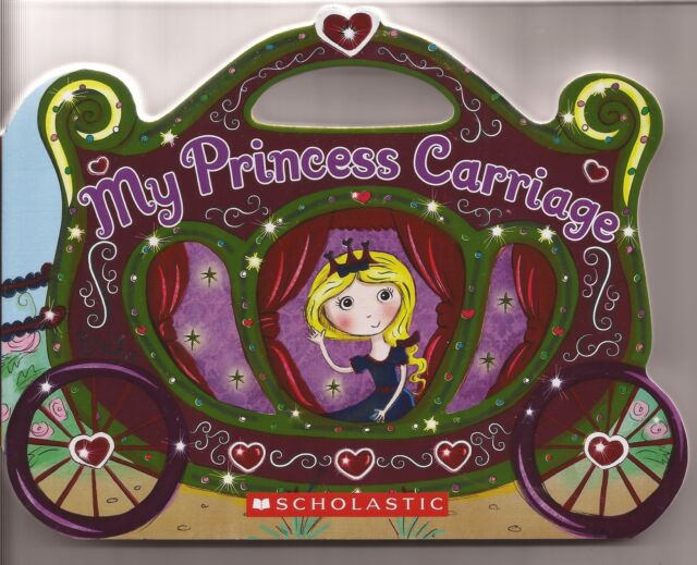 MY PRINCESS CARRIAGE Children's Story Board Book by Ilanit Oliver 2013 NEW