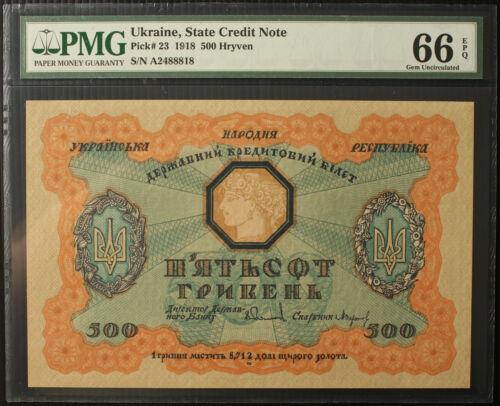 500 Hryven 1918 Pick 23 PMG 66 EPQ UNC