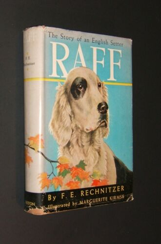 Raff: The Story of an English Setter by F. E. Reconnoiter - Hardcover w/DJ - 1st