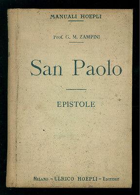 ZAMPINI G. M. SAN PAOLO EPISTOLE MANUALI HOEPLI 1916 RELIGIONE CRISTIANESIMO
