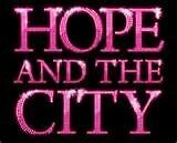 Hope and the City- Volunteers Needed (Sex and the City Themed)