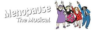 """Tickets for """"MENOPAUSE THE MUSICAL""""  October 20 (in three days)"""