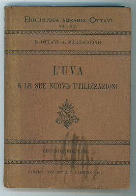 OTTAVI MARESCALCHI L'UVA E LE SUE NUOVE UTILIZZAZIONI 1911 BIBL AGRARIA OTTAVI