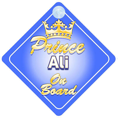 Crown Prince Ali On Board Personalised Baby Boy Car Sign