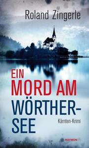 Ein Mord am Wörthersee von Roland Zingerle (2015, Taschenbuch)