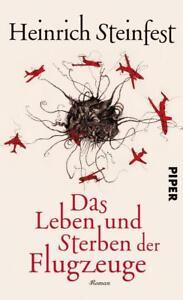 Das Leben und Sterben der Flugzeuge, Heinrich Steinfest