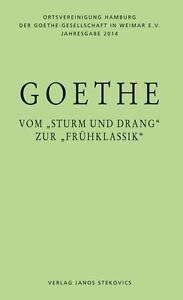 "THORSTEN VALK - GOETHE - VOM ""STURM UND DRANG"" ZUR ""FRüHKLASSIK"""