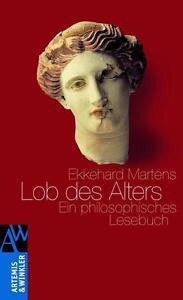 Lob des Alters von Ekkehard Martens (2011, Gebundene Ausgabe)  OVP