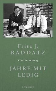 Jahre mit Ledig: Eine Erinnerung von Raddatz, Fritz J. - Darmstadt, Deutschland - Jahre mit Ledig: Eine Erinnerung von Raddatz, Fritz J. - Darmstadt, Deutschland