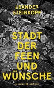 Stadt der Feen und Wünsche von Leander Steinkopf (2018, Gebundene Ausgabe)