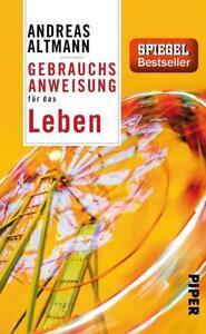 Gebrauchsanweisung für das Leben von Andreas Altmann (Taschenbuch), UNGELESEN