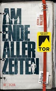 Adrian J. Walker - Am Ende aller Zeiten - <span itemprop='availableAtOrFrom'>Radebeul, Deutschland</span> - Adrian J. Walker - Am Ende aller Zeiten - Radebeul, Deutschland