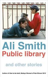 Public Library and Other Stories von Ali Smith (2016, Taschenbuch)