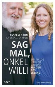 Sag mal, Onkel Willi von Andrea J. Larson und Pater Anselm Grün (2014, Gebundene