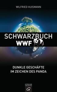 Huismann, Wilfried: Schwarzbuch WWF