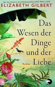 Das-Wesen-der-Dinge-und-der-Liebe-von-Elizabeth-Gilbert-2014-Taschenbuch