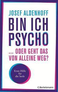 Bin ich psycho ... oder geht das von alleine weg?: Erste H...   Buch   gebraucht