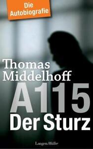 A115 - Der Sturz von Thomas Middelhoff (2017, Gebundene Ausgabe)
