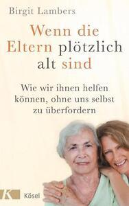 R*29.08.2016 Wenn die Eltern plötzlich alt sind von Birgit Lambers (Paperback)