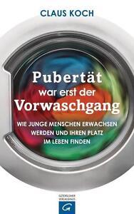 R*26.09.2016 Pubertät war erst der Vorwaschgang von Claus Koch (2016, Gebunden)