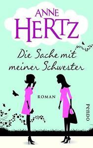 Hertz, Anne - Die Sache mit meiner Schwester: Roman