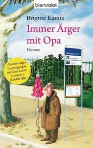 Immer Ärger mit Opa von Brigitte Kanitz (2012, Taschenbuch)