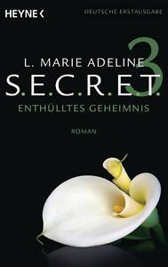 SECRET 3, Enthülltes Geheimnis, Das Finale der sinnlichen Trilogie!, L M Adeline