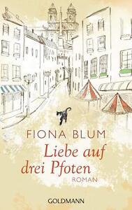 Liebe auf drei Pfoten von Fiona Blum (2016, Taschenbuch)
