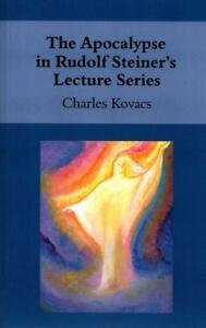 The-Apocalypse-in-Rudolf-Steiner-039-s-Lecture-Series-von-Charles-Kovacs-2013