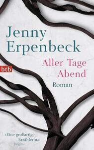 Aller Tage Abend ► Jenny Erpenbeck  (Taschenbuch)  ►►►UNGELESEN