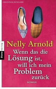 Wenn das die Lösung ist, will ich mein Problem zurück von N, Arnold, UNGELESEN