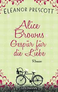 Alice Browns Gespür für die Liebe von Eleanor Prescott