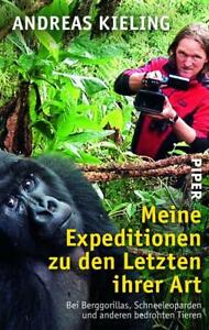 Meine Expeditionen zu den letzten ihrer Art - Andreas Kieling - UNGELESEN