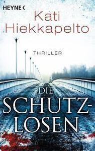 Die Schutzlosen von Kati Hiekkapelto  Taschenbuch Buch Thriller