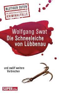 Die Schneeleiche von Lübbenau von Wolfgang Swat (2018, Taschenbuch)