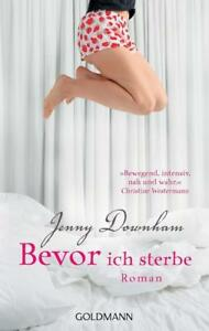 Bevor ich sterbe von Jenny Downham (2009, Taschenbuch)