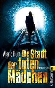 Die Stadt der toten Mädchen Alaric Hunt